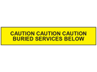 Caution buried services below tape.