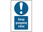 Keep gangway clear symbol and text safety sign.
