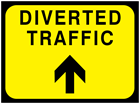 Diverted traffic, arrow up temporary road sign.
