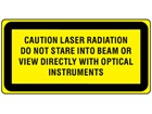 Caution laser radiation do not stare into beam or view directly with optical instruments, laser equipment warning label.