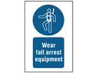 Wear fall arrest equipment symbol and text safety sign.