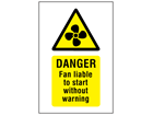 Danger fan liable to start without warning symbol and text safety sign.