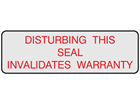 Disturbing this seal invalidates warranty label