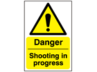 Danger, Shooting in progress safety sign.