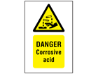 Danger corrosive acid symbol and text safety sign.