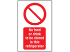 No food or drink to be stored in this refrigerator symbol and text safety sign.