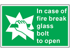 In case of fire break glass bolt to open symbol and text safety sign.