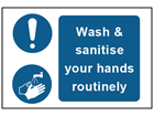 Wash and sanitise your hands routinely safety sign.