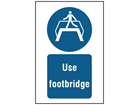 Use footbridge symbol and text safety sign.