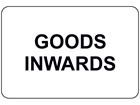 Goods inwards sign