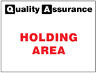 Holding area quality assurance sign