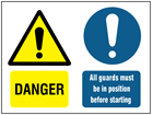 Danger, All guards must be in position before starting safety sign.