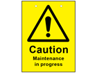 Caution maintenance in progress sign.