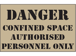 Danger confined space, authorised personnel only heavy duty stencil