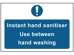 Instant hand sanitiser. Use between hand washing safety sign.