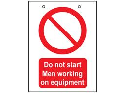 Do not start, men working on equipment safety sign.