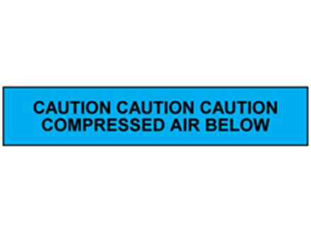 Caution compressed air below tape.