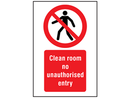 Clean room no unauthorised entry symbol and text safety sign.