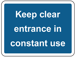 Keep clear entrance in constant use sign