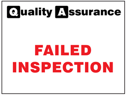 Failed inspection quality assurance sign