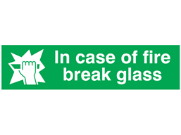 In case of fire break glass, mini safety sign.