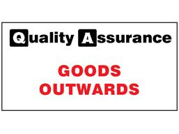 Goods outwards quality assurance sign
