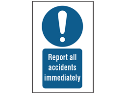 Report all accidents immediately symbol and text safety safety sign.