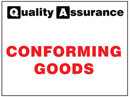 Conforming goods quality assurance sign