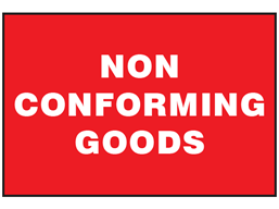 Non conforming goods sign.