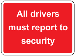 All drivers must report to security sign