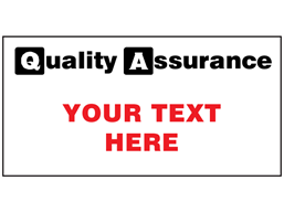 Custom printed quality assurance signs, 150mm x 300mm