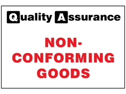 Non-Conforming goods quality assurance sign