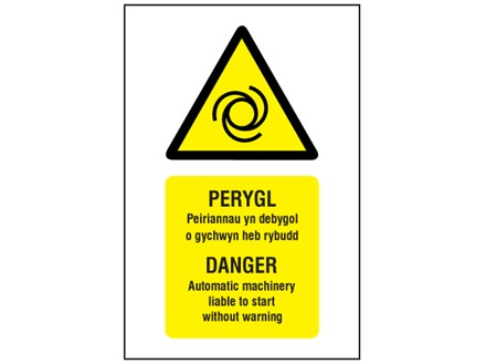 Perygl, Peirannau yn debygol o gychwyn heb rybudd, Danger Automatic machinery liable to start. Welsh English sign.