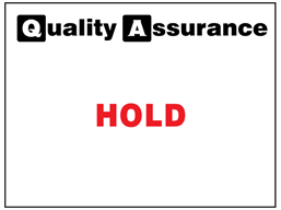 Hold quality assurance label.