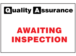 Awaiting inspection quality assurance sign