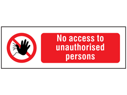 No access to unauthorised persons text and symbol safety sign.