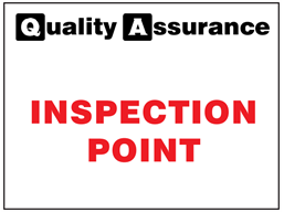 Inspection point quality assurance sign