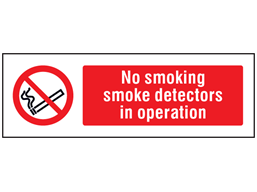 No smoking, smoke detectors in operation safety sign.