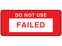 Do not use, failed label equipment label.