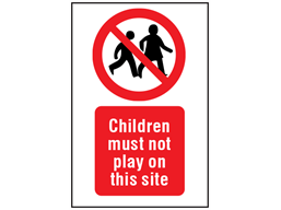 Children must not play on this site symbol and text safety sign.