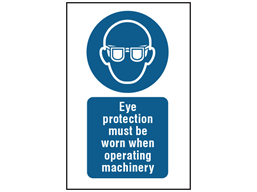 Eye protection must be worn when operating machinery symbol and text safety sign.