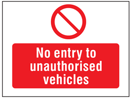 No entry to unauthorised vehicles symbol and text safety sign.