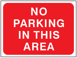 No parking in this area temporary road sign.