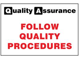 Follow quality procedures quality assurance sign