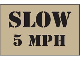 Slow 5mph heavy duty stencil