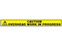Caution, overhead work in progress barrier tape