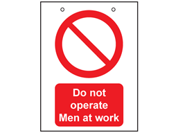 Do not operate, men at work safety sign.