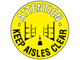 Attention keep aisles clear floor marker