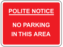 Polite notice - No parking in this area sign