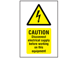 Caution Disconnect electrical supply before working on this equipment symbol and text sign.